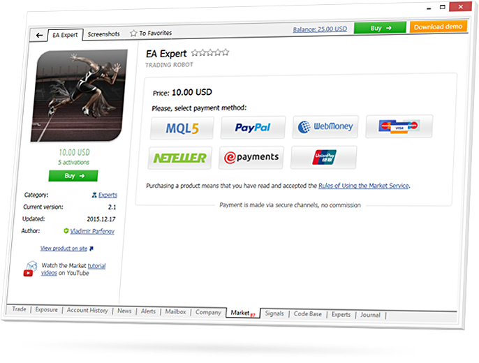MetaTrader 4 Market accepts Visa, MasterCard, and UnionPay cards, as well as PayPal, WebMoney, Neteller, and ePayments