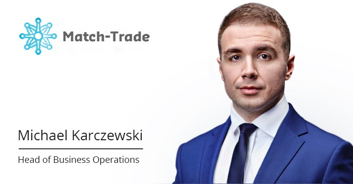 Michael Karczewski, Head of Business Operations at Match-Trade